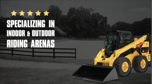 Specializing in Indoor & Outdoor Riding Arenas